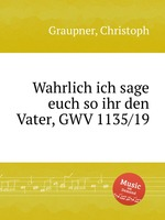 Обложка книги Wahrlich ich sage euch so ihr den Vater, GWV 1135/19