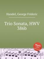 Трио соната, HWV 386b. Trio Sonata, HWV 386b by George Frideric Handel
