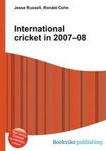 International cricket in 2007–08