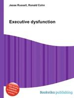 Executive dysfunction