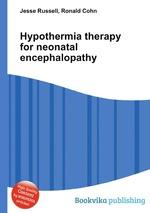 Hypothermia therapy for neonatal encephalopathy