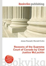 Reasons of the Supreme Court of Canada by Chief Justice McLachlin
