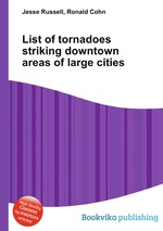 List of tornadoes striking downtown areas of large cities