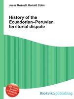 History of the Ecuadorian–Peruvian territorial dispute