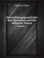 Entwicklungsgeschichte des Menschen und der hheren Thiere. Volume 2