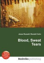 Blood, Sweat Tears