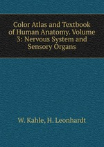 Color Atlas and Textbook of Human Anatomy. Volume 3: Nervous System and Sensory Organs