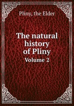 The natural history of Pliny. Volume 2