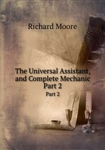 The Universal Assistant, and Complete Mechanic. Part 2