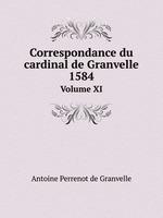 Correspondance du cardinal de Granvelle, 1584. Volume XI