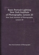 Basic Portrait Lighting. New York Institute of Photography. Lesson 20