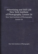 Advertising and Still Life. New York Institute of Photography. Lesson 24