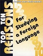 Top Ten Reasons. For Studying a Foreign Language