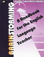 Brainstorming. A Handbook for the English Language Teacher