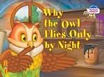 Why the Owl Flies Only By Night / Почему сова летает только ночью