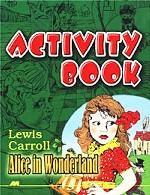Activity Book. Lewis Carroll. Alice in Wonderland. Рабочая тетрадь. Л. Кэрролл. Алиса в Стране чудес