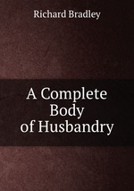 A Complete Body of Husbandry