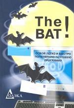 The Bat! Освой легко и быстро популярную почтовую программу