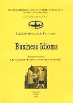 "Business Idioms. Supplement to Ch. Goddard ""Business Idioms International"". Английский для экономистов"