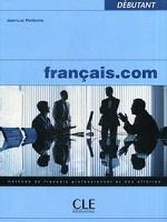 Francais. com 1 - Livre de l`é lè ve. Methode de Francais Professionnel et Des Affaires