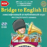 Bridge to English II. Лингафонный углубленный курс английского языка