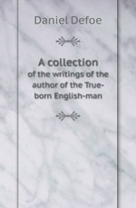 A collection. of the writings of the author of the True-born English-man