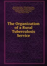 The Organization of a Rural Tuberculosis Service