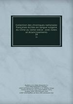 Collection des chroniques nationales franaises crites en langue vulgaire du 13me au 16me sicle : avec notes et claircissements. 39