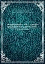 Collection des chroniques nationales franaises crites en langue vulgaire du 13me au 16me sicle : avec notes et claircissements. 31