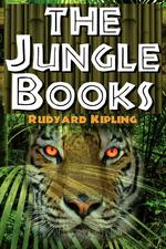 The Jungle Books. The First and Second Jungle Book in One Complete Volume