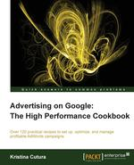 Advertising on Google. The High Performance Cookbook