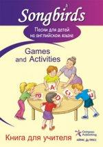Песни для детей на английском языке. Games and Activities. Книга для учителя 150x213
