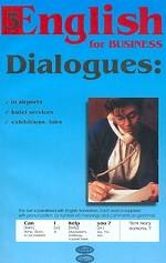 English for Business. Dialogues: In Airports, Hotel Services, Exhibitions, Fairs