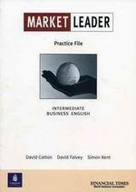 Market Leader Intermediate Business English. Practice File