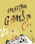 Creating Games inC++: A Step-by-Step Guide