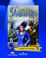 Pygmalion: A Reader for Spotlight 9 / Пигмалион. Книга для чтения. 9 класс