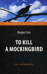 Убить пересмешника. To kill a mockingbird. КДЧ на английском языке