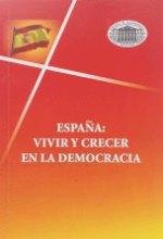 Espana: vivir y crecer en la democracia