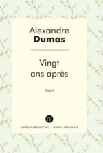 Vingt ans apres. T. 2 = Двадцать лет спустя. Т. 2: роман на франц.яз