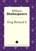 King Richard II = Ричард II: пьеса на англ.яз