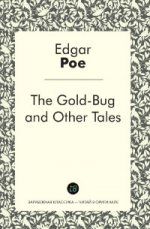 The Gold-Bug and Other Tales = Золотой жук и другие рассказы: на англ.яз