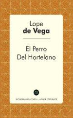 El Perro Del Hortelano = Собака на сене: пьеса на англ.яз