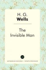 The invisible man = Человек-невидимка: роман на англ.яз