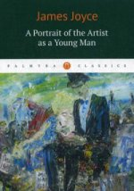 Joyce James. A Portrait of the Artist as a Young Man/Портрет 150x214