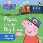 Peppa Pig: Peppa & Big Train: My First Storybook