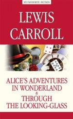 Алиса в Стране чудес. Алиса в Зазеркалье=Alice's