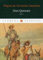 Don Quixote: Т.1. Miguel de Servantes Saavedra