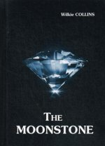 The Moonstone = Лунный Камень: роман на англ.яз