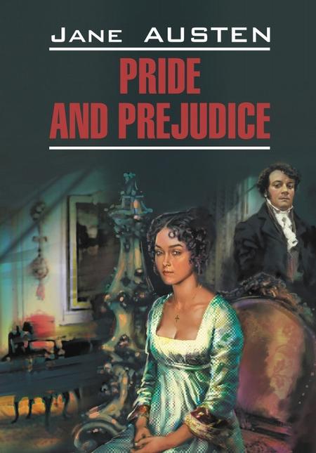 Гордость и предубеждение. Книга для чтения на английском языке
