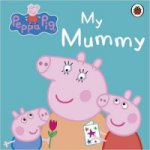 Peppa Pig: My Mummy (board book)
